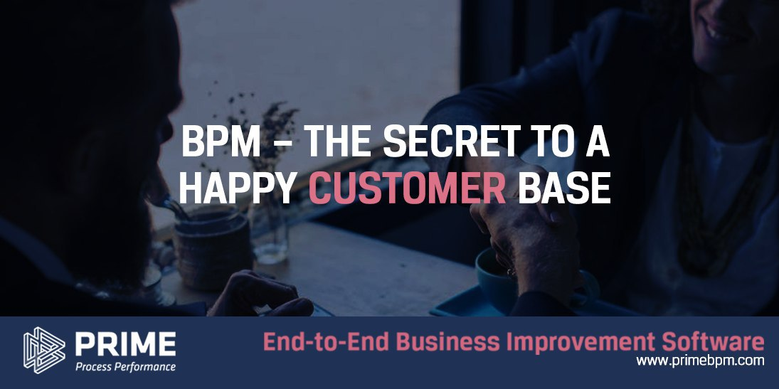 BPM - The secret to a happy customer base